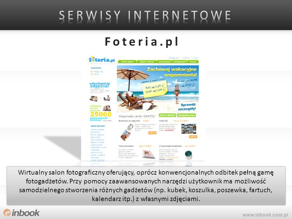 Foteria.pl www.inbook.com.pl Wirtualny salon fotograficzny oferujący, oprócz konwencjonalnych odbitek pełną gamę fotogadżetów. Przy pomocy zaawansowan