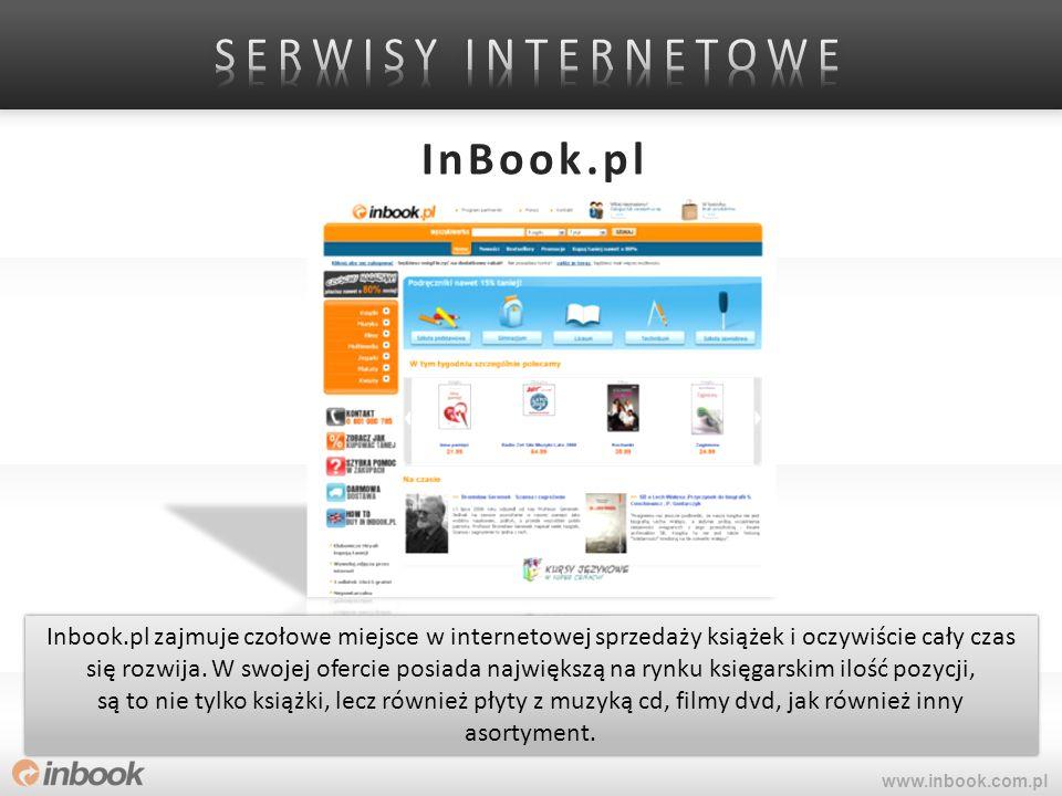 InBook.pl www.inbook.com.pl Inbook.pl zajmuje czołowe miejsce w internetowej sprzedaży książek i oczywiście cały czas się rozwija. W swojej ofercie po