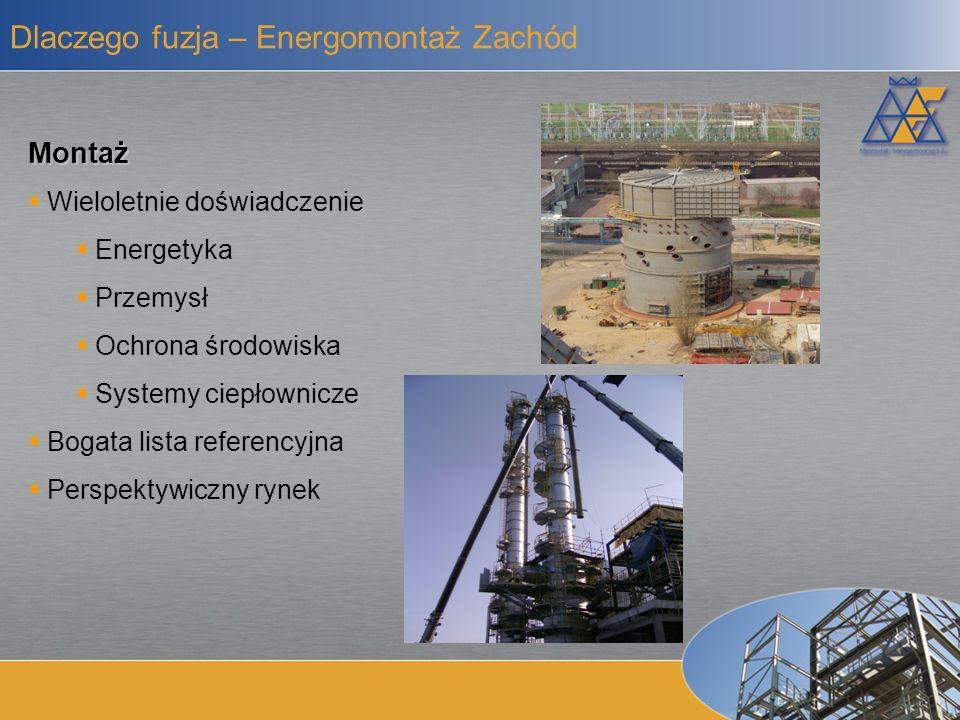 Pełny cykl produkcyjny Zakup surowca Produkcja Montaż i serwis Mostostal Kraków FH Mostostal Kraków Produkcja Energomontaż Zachód Mostostal Energomontaż Dlaczego fuzja – korzyści z połączenia