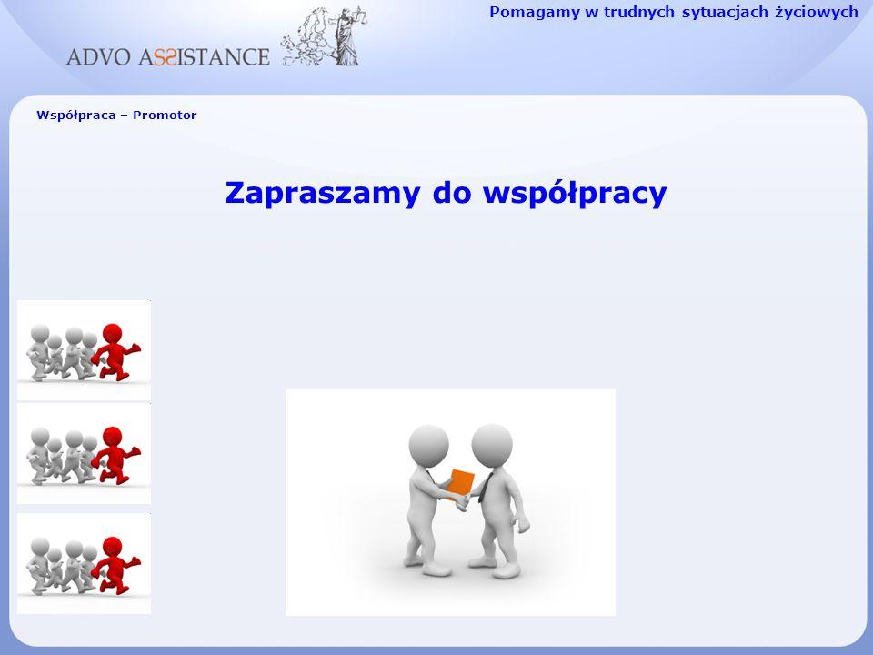 Współpraca – Promotor Zapraszamy do współpracy Pomagamy w trudnych sytuacjach życiowych