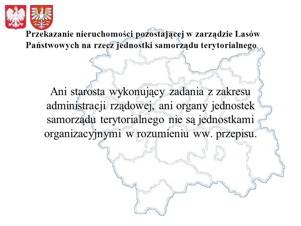 Przekazanie nieruchomości pozostającej w zarządzie Lasów Państwowych na rzecz jednostki samorządu terytorialnego Ani starosta wykonujący zadania z zak