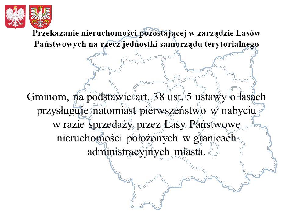 Przekazanie nieruchomości pozostającej w zarządzie Lasów Państwowych na rzecz jednostki samorządu terytorialnego Gminom, na podstawie art. 38 ust. 5 u