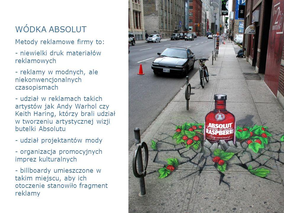 WÓDKA ABSOLUT Metody reklamowe firmy to: - niewielki druk materiałów reklamowych - reklamy w modnych, ale niekonwencjonalnych czasopismach - udział w reklamach takich artystów jak Andy Warhol czy Keith Haring, którzy brali udział w tworzeniu artystycznej wizji butelki Absolutu - udział projektantów mody - organizacja promocyjnych imprez kulturalnych - billboardy umieszczone w takim miejscu, aby ich otoczenie stanowiło fragment reklamy