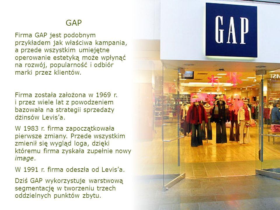 Firma GAP jest podobnym przykładem jak właściwa kampania, a przede wszystkim umiejętne operowanie estetyką może wpłynąć na rozwój, popularność i odbiór marki przez klientów.