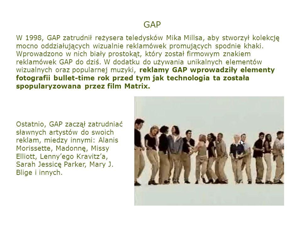 GAP W 1998, GAP zatrudnił reżysera teledysków Mika Millsa, aby stworzył kolekcję mocno oddziałujących wizualnie reklamówek promujących spodnie khaki.