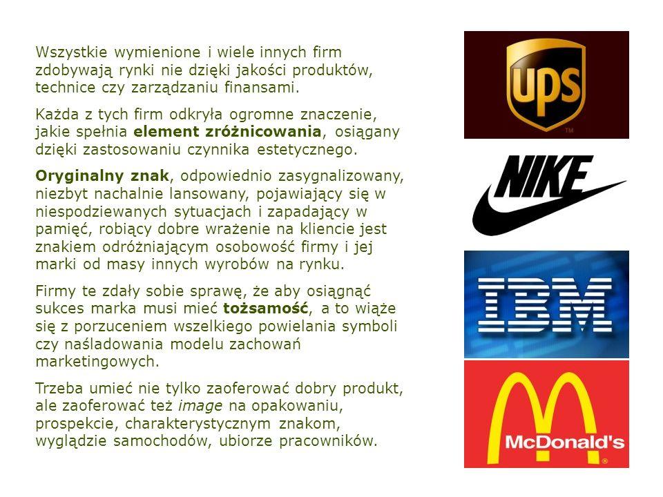 Wszystkie wymienione i wiele innych firm zdobywają rynki nie dzięki jakości produktów, technice czy zarządzaniu finansami.