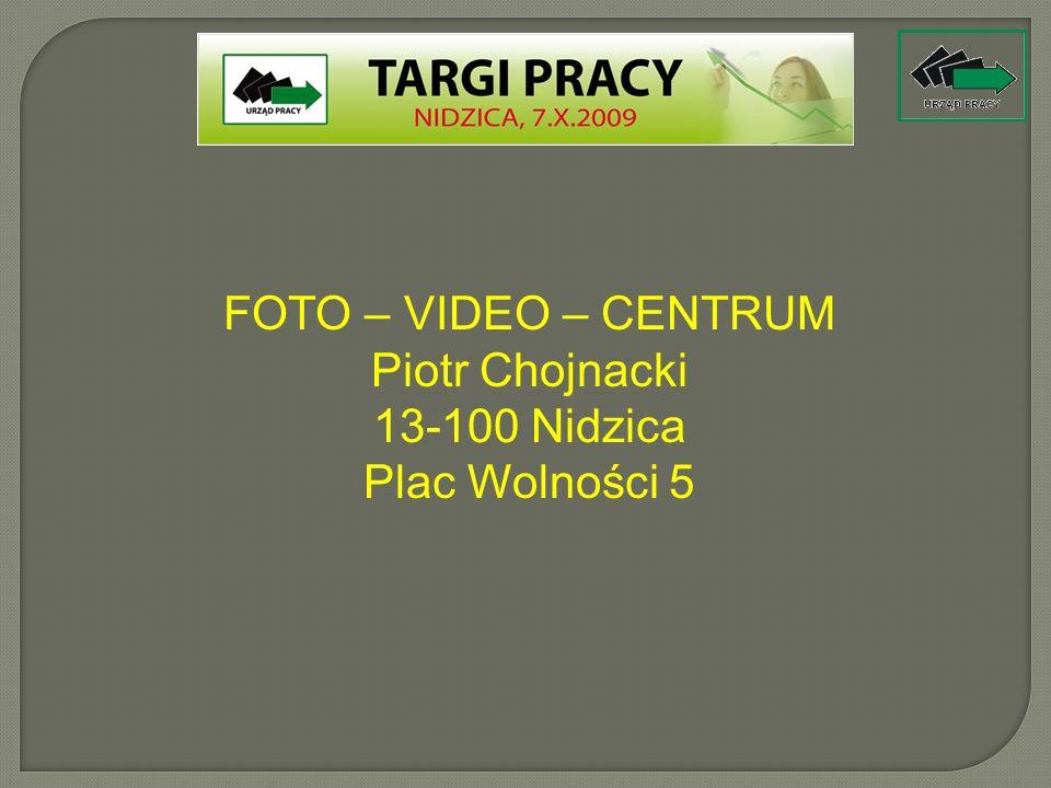 FOTO – VIDEO – CENTRUM Piotr Chojnacki 13-100 Nidzica Plac Wolności 5