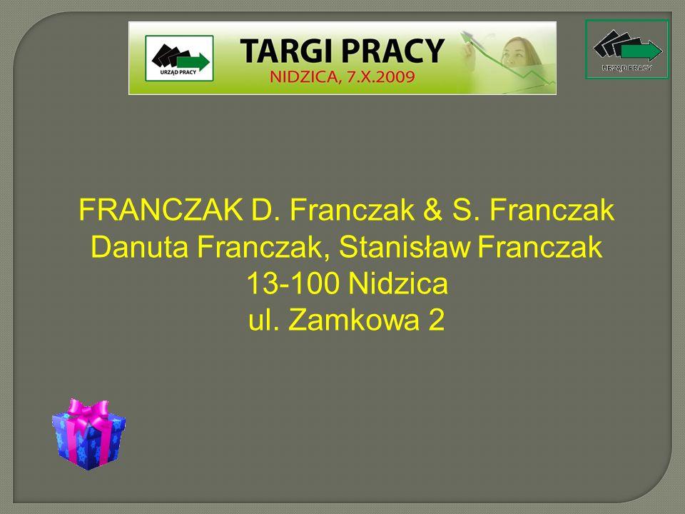 FRANCZAK D. Franczak & S. Franczak Danuta Franczak, Stanisław Franczak 13-100 Nidzica ul. Zamkowa 2