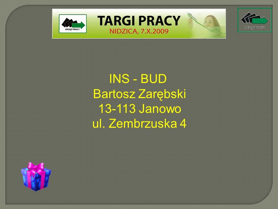 INS - BUD Bartosz Zarębski 13-113 Janowo ul. Zembrzuska 4