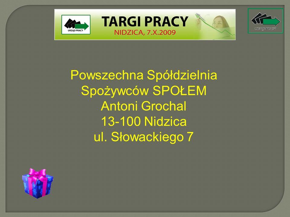 Powszechna Spółdzielnia Spożywców SPOŁEM Antoni Grochal 13-100 Nidzica ul. Słowackiego 7