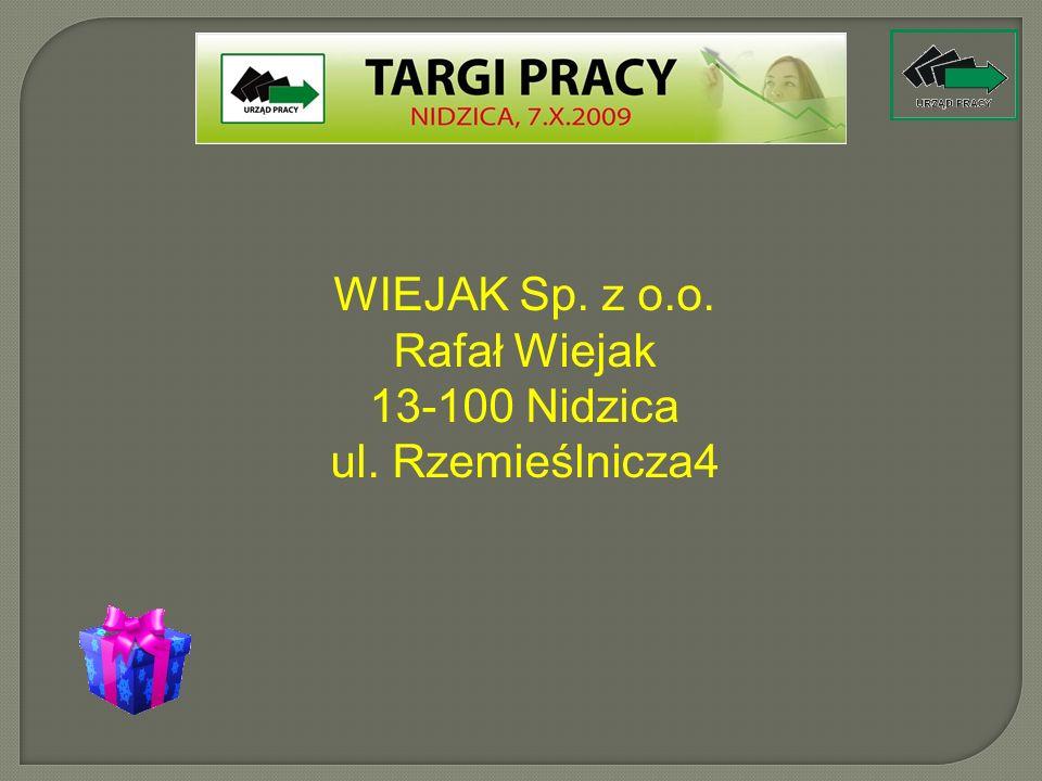 WIEJAK Sp. z o.o. Rafał Wiejak 13-100 Nidzica ul. Rzemieślnicza4