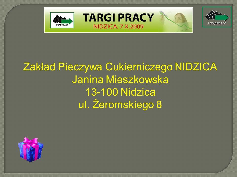 Zakład Pieczywa Cukierniczego NIDZICA Janina Mieszkowska 13-100 Nidzica ul. Żeromskiego 8