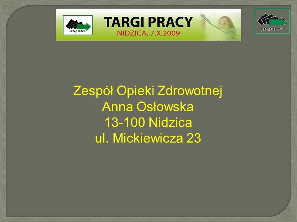 Zespół Opieki Zdrowotnej Anna Osłowska 13-100 Nidzica ul. Mickiewicza 23