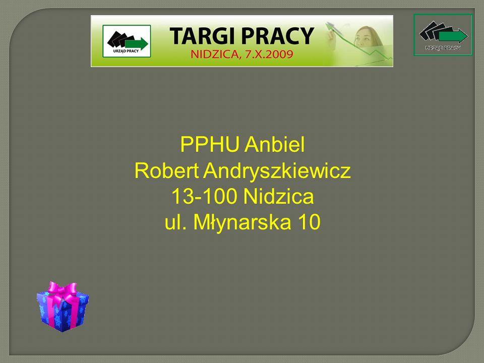 PPHU Anbiel Robert Andryszkiewicz 13-100 Nidzica ul. Młynarska 10
