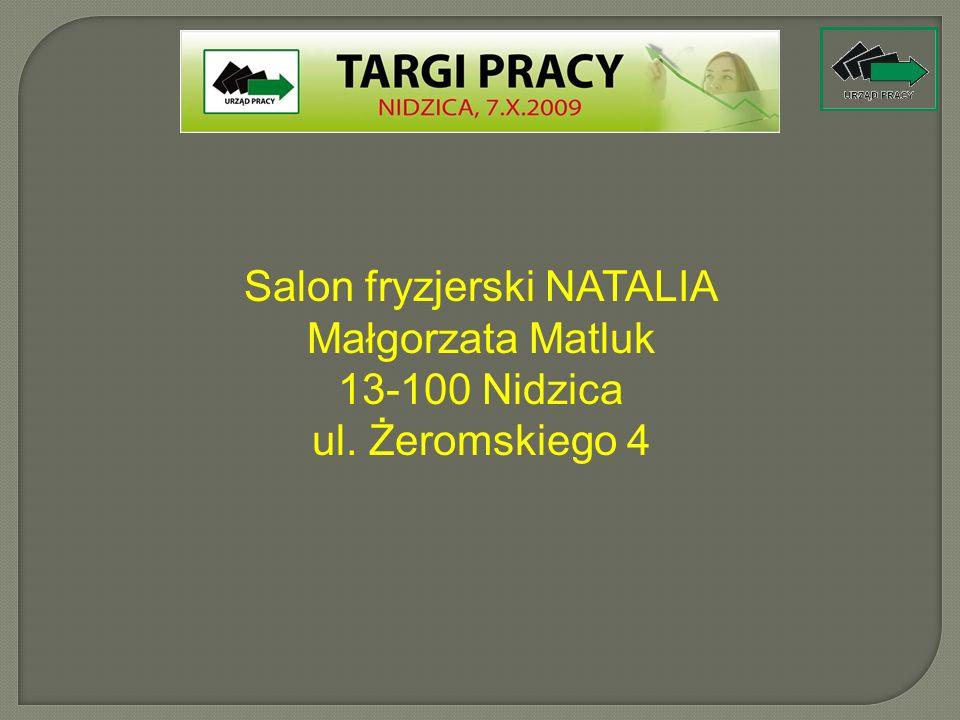 Salon fryzjerski NATALIA Małgorzata Matluk 13-100 Nidzica ul. Żeromskiego 4