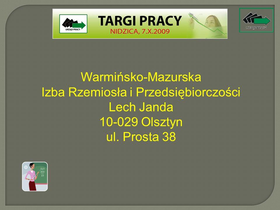 Warmińsko-Mazurska Izba Rzemiosła i Przedsiębiorczości Lech Janda 10-029 Olsztyn ul. Prosta 38