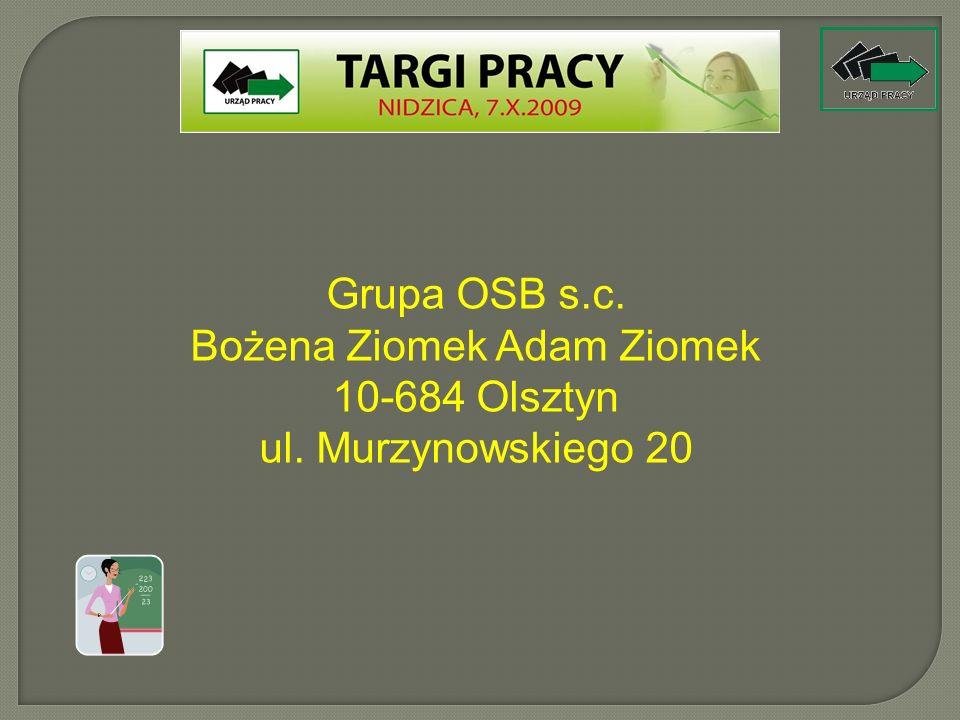 Grupa OSB s.c. Bożena Ziomek Adam Ziomek 10-684 Olsztyn ul. Murzynowskiego 20