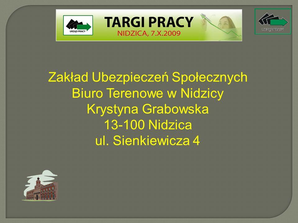 Zakład Ubezpieczeń Społecznych Biuro Terenowe w Nidzicy Krystyna Grabowska 13-100 Nidzica ul. Sienkiewicza 4