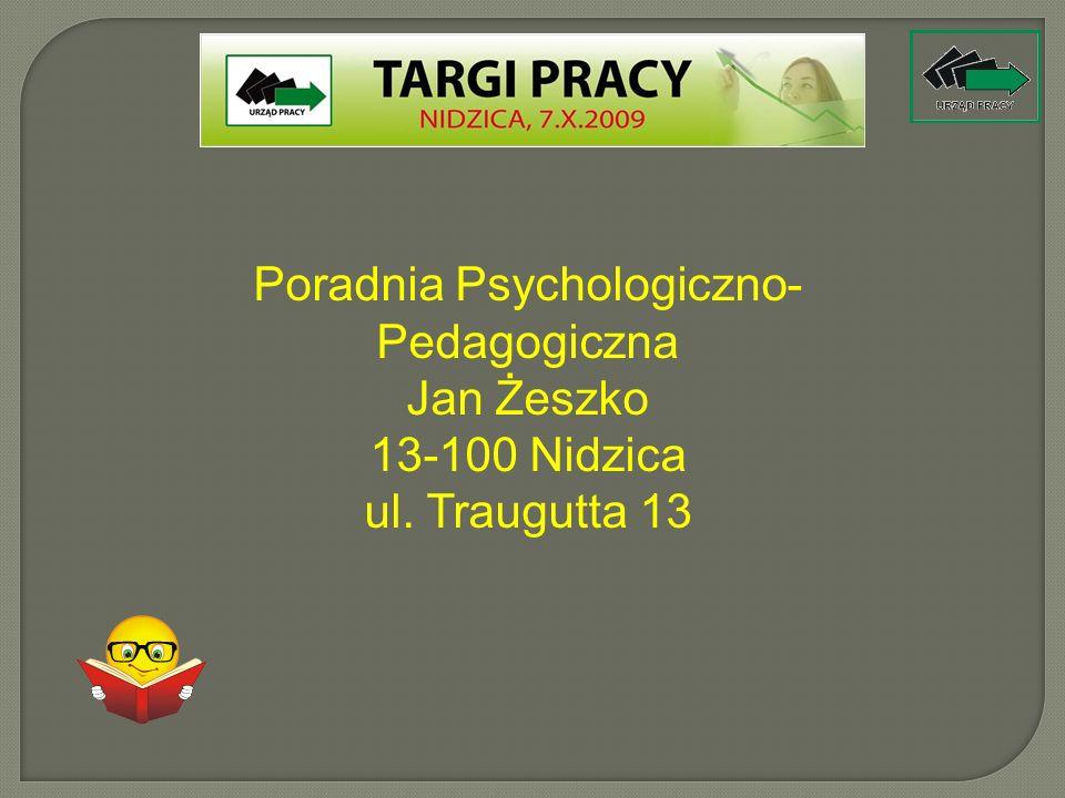 Poradnia Psychologiczno- Pedagogiczna Jan Żeszko 13-100 Nidzica ul. Traugutta 13