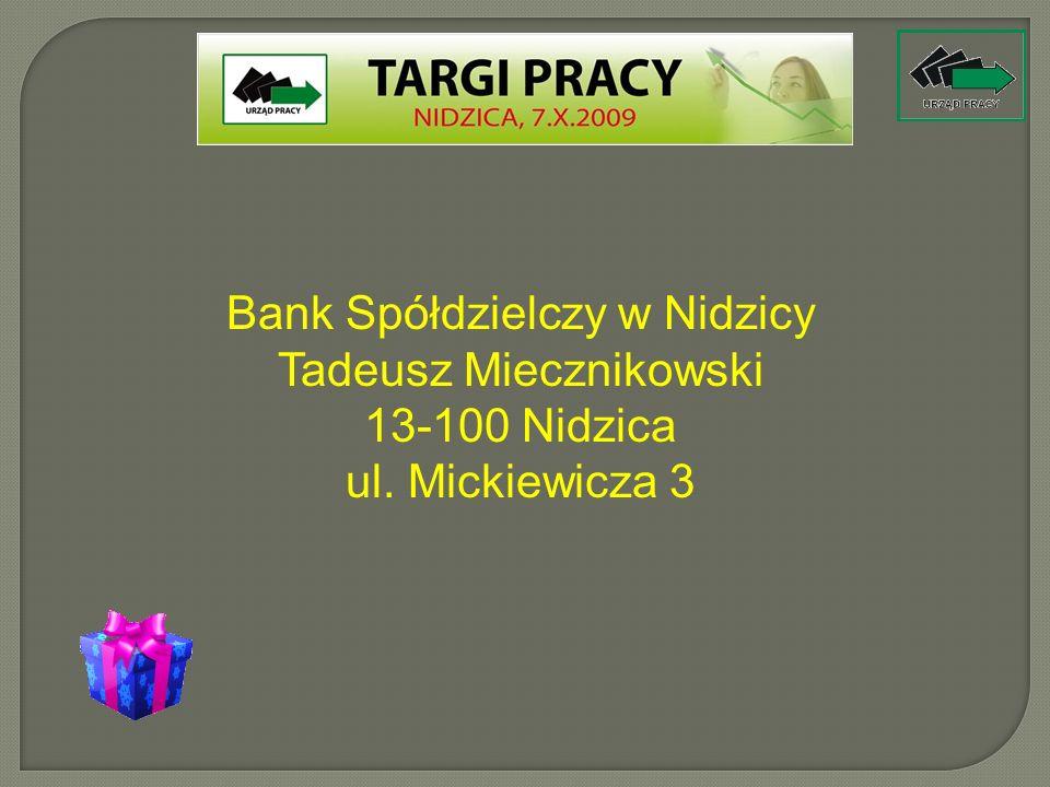 Bank Spółdzielczy w Nidzicy Tadeusz Miecznikowski 13-100 Nidzica ul. Mickiewicza 3
