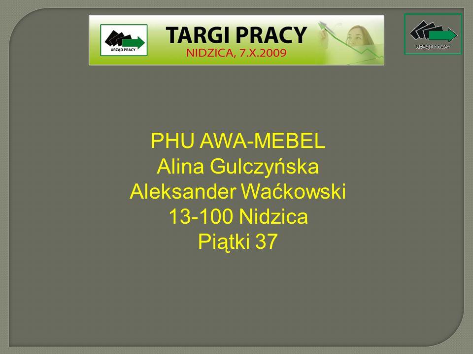PHU AWA-MEBEL Alina Gulczyńska Aleksander Waćkowski 13-100 Nidzica Piątki 37