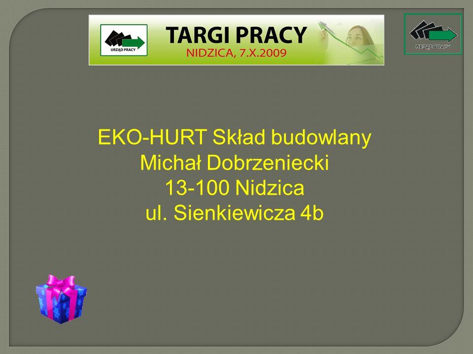 EKO-HURT Skład budowlany Michał Dobrzeniecki 13-100 Nidzica ul. Sienkiewicza 4b