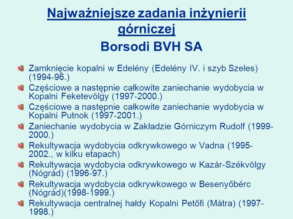 Zamknięcie kopalni w Edelény (Edelény IV. i szyb Szeles) (1994-96.) Częściowe a następnie całkowite zaniechanie wydobycia w Kopalni Feketevölgy (1997-