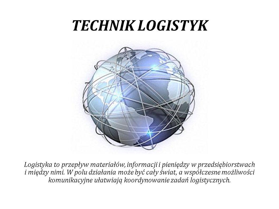 TECHNIK LOGISTYK Technik logistyk, to propozycja dla uczniów poszukujących ciekawego, nowatorskiego kierunku nauczania – kierunku gwarantującego pracę dzięki wszechstronności kształcenia.