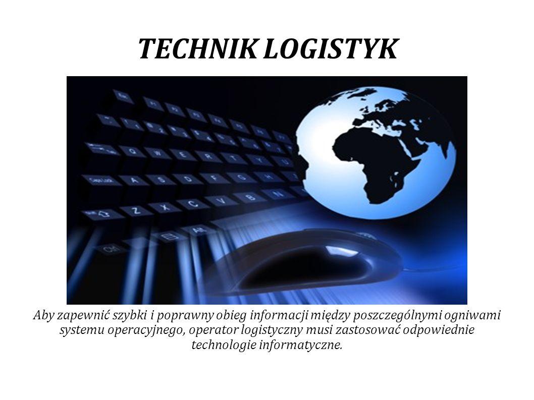 TECHNIK LOGISTYK Magazyn dużego domu towarowego, bądź centrum dystrybucji, to tylko propozycje możliwości wyboru miejsca pracy, w której wykorzystywana jest wiedza logistyczna.