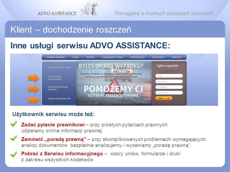 Klient – dochodzenie roszczeń Inne usługi serwisu ADVO ASSISTANCE: Użytkownik serwisu może też: Zadać pytanie prawnikowi – przy prostych pytaniach pra