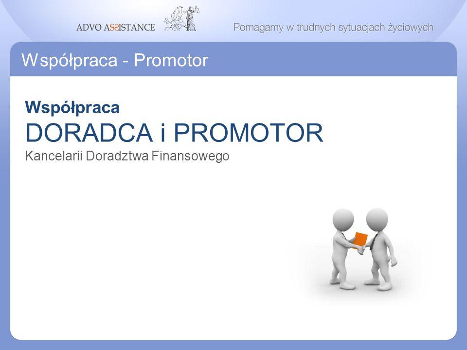 Współpraca - Promotor Współpraca DORADCA i PROMOTOR Kancelarii Doradztwa Finansowego