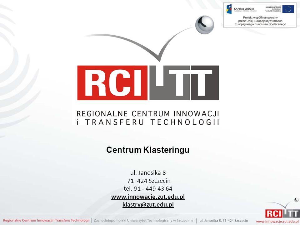 ul. Janosika 8 71–424 Szczecin tel. 91 - 449 43 64 www.innowacje.zut.edu.pl klastry@zut.edu.pl Centrum Klasteringu