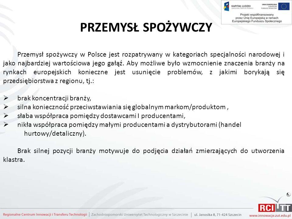 PRZEMYSŁ SPOŻYWCZY Przemysł spożywczy w Polsce jest rozpatrywany w kategoriach specjalności narodowej i jako najbardziej wartościowa jego gałąź. Aby m