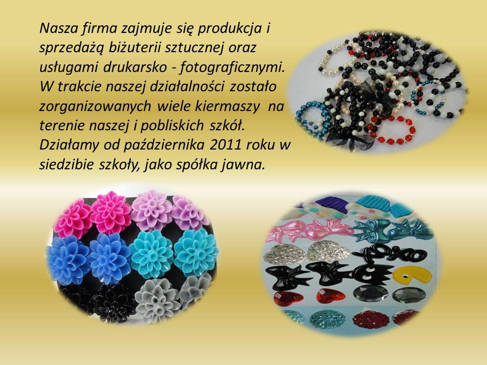 Nasza firma zajmuje się produkcja i sprzedażą biżuterii sztucznej oraz usługami drukarsko - fotograficznymi. W trakcie naszej działalności zostało zor