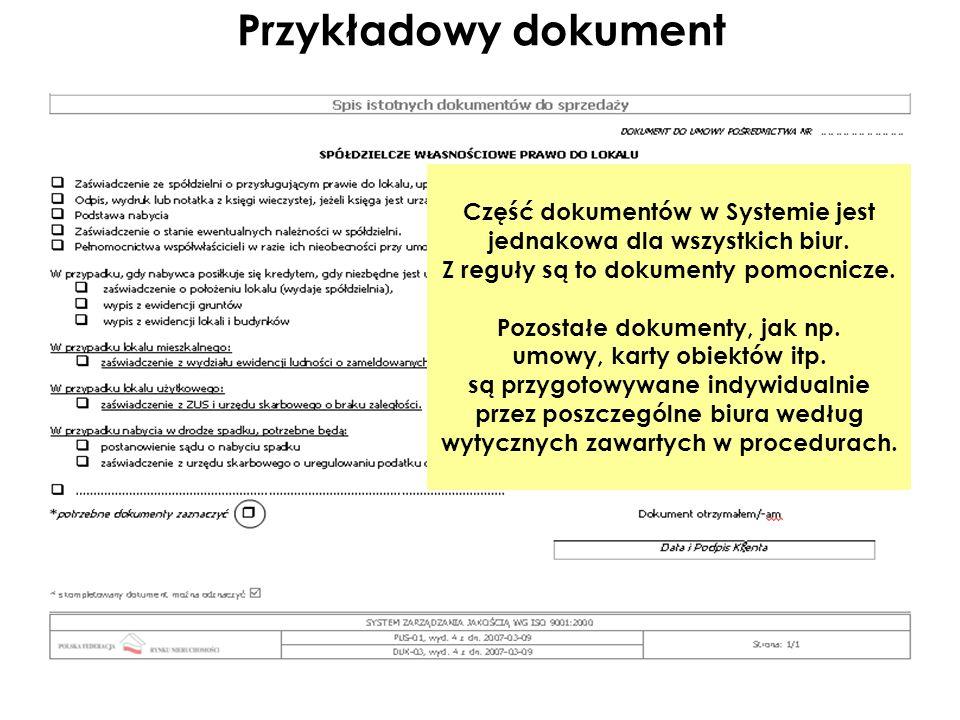 Przykładowy dokument Część dokumentów w Systemie jest jednakowa dla wszystkich biur. Z reguły są to dokumenty pomocnicze. Pozostałe dokumenty, jak np.