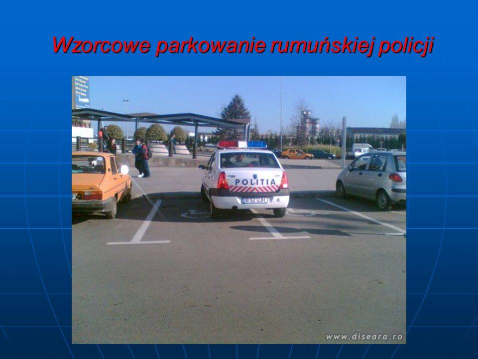 Wzorcowe parkowanie rumuńskiej policji Wzorcowe parkowanie rumuńskiej policji