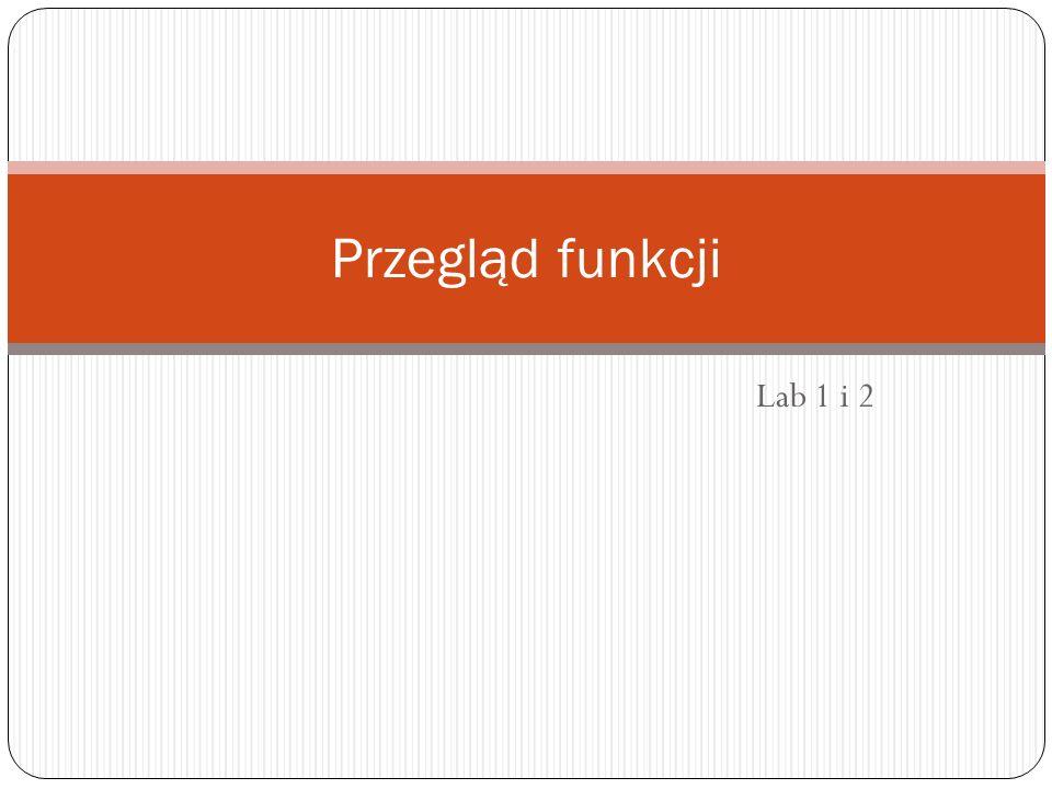 Lab 1 i 2 Przegląd funkcji