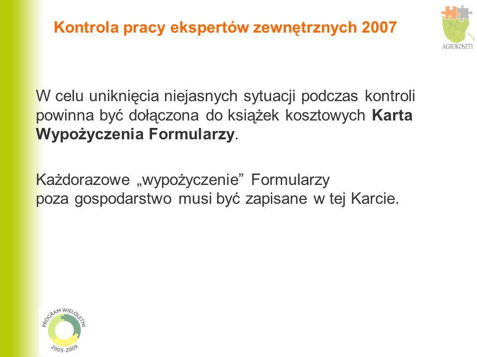 Kontrola pracy ekspertów zewnętrznych 2007 W celu uniknięcia niejasnych sytuacji podczas kontroli powinna być dołączona do książek kosztowych Karta Wy