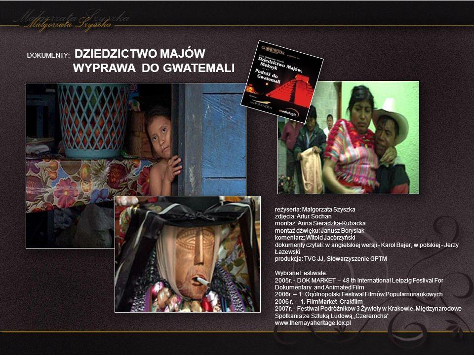 MAŁGORZATA SZYSZKA reżyser/dramaturg www.szyszka.art.pl www.dziwierz.art.pl www.sgptm.pl www.tat.pl www.themayaheritage.tox.pl e-mail.malgorzata_szyszka@wp.pl +48501392436 Muzyka: Piotr Nowotnik Projekt graficzny: Monika Błędowska