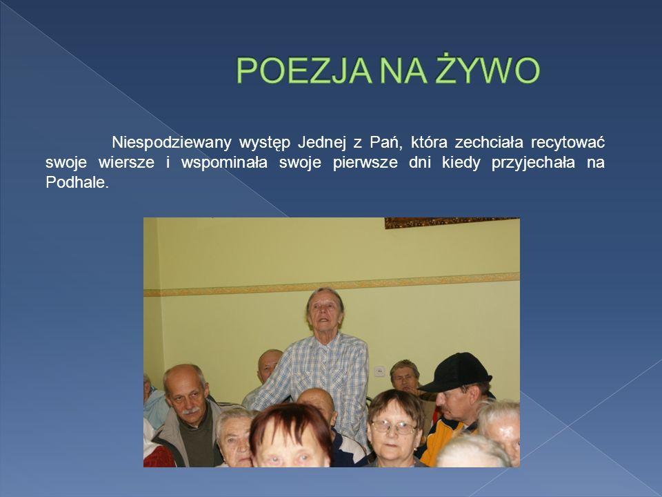 Niespodziewany występ Jednej z Pań, która zechciała recytować swoje wiersze i wspominała swoje pierwsze dni kiedy przyjechała na Podhale.