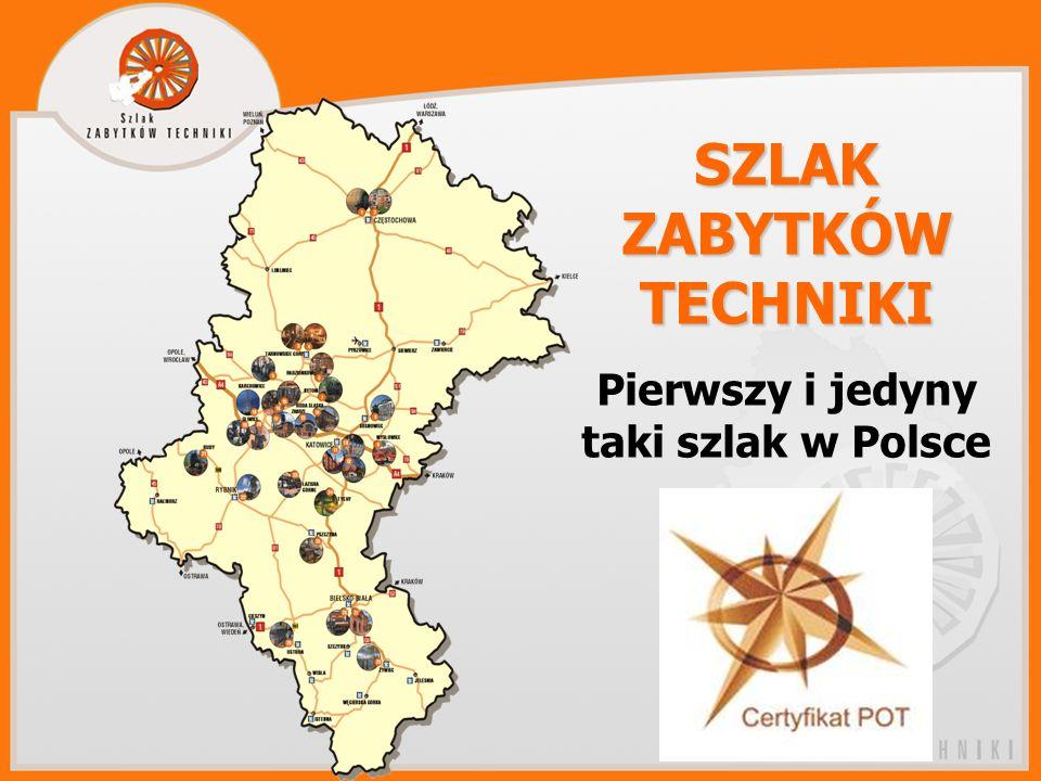 SZLAK ZABYTKÓW TECHNIKI Pierwszy i jedyny taki szlak w Polsce