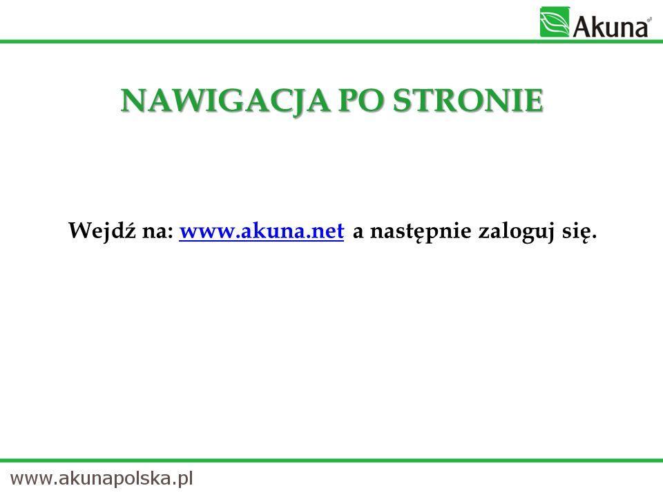 Wejdź na: www.akuna.net a następnie zaloguj się.www.akuna.net