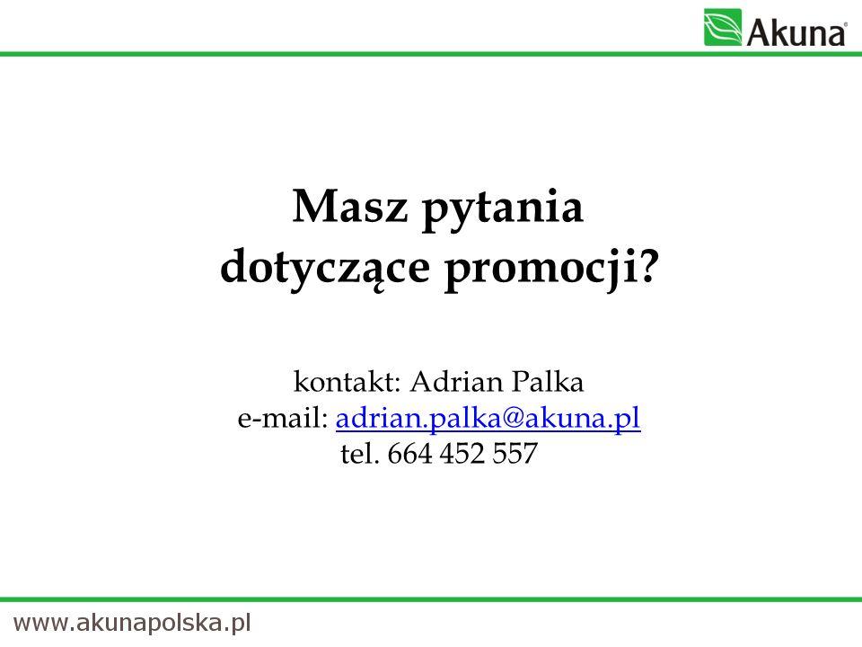 Masz pytania dotyczące promocji. kontakt: Adrian Palka e-mail: adrian.palka@akuna.pl tel.