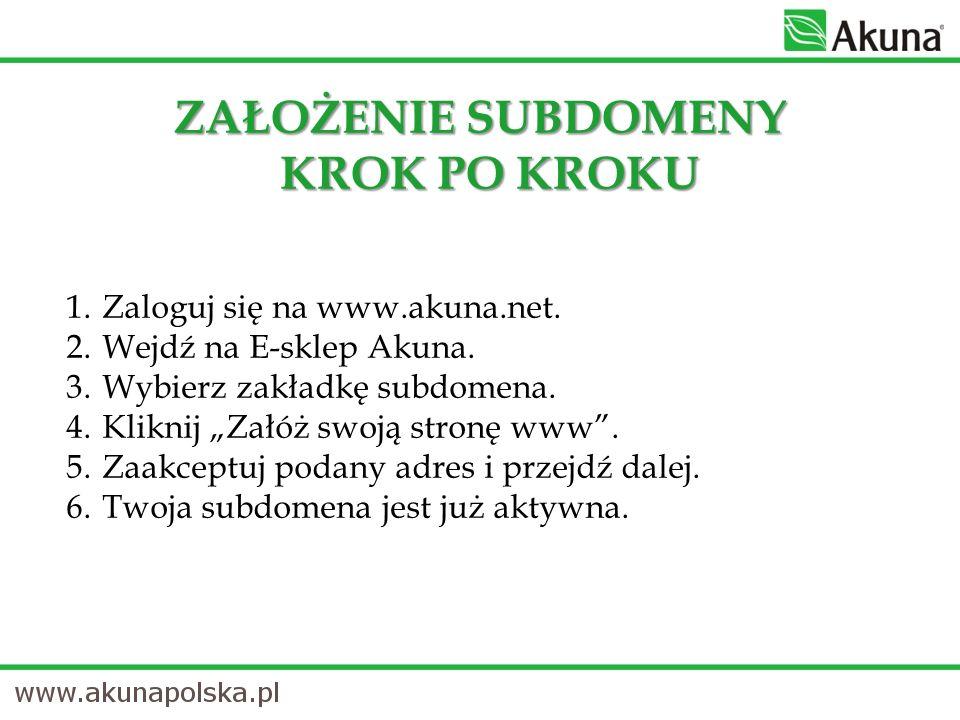 ZAŁOŻENIE SUBDOMENY KROK PO KROKU 1.Zaloguj się na www.akuna.net.