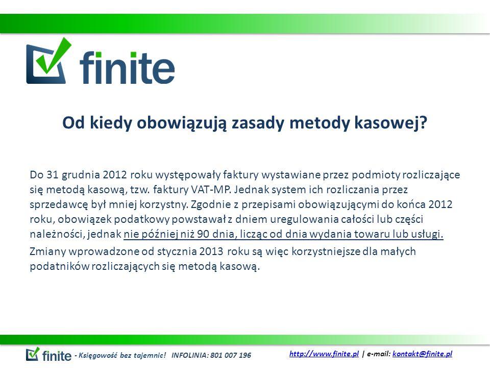 Od kiedy obowiązują zasady metody kasowej? Do 31 grudnia 2012 roku występowały faktury wystawiane przez podmioty rozliczające się metodą kasową, tzw.