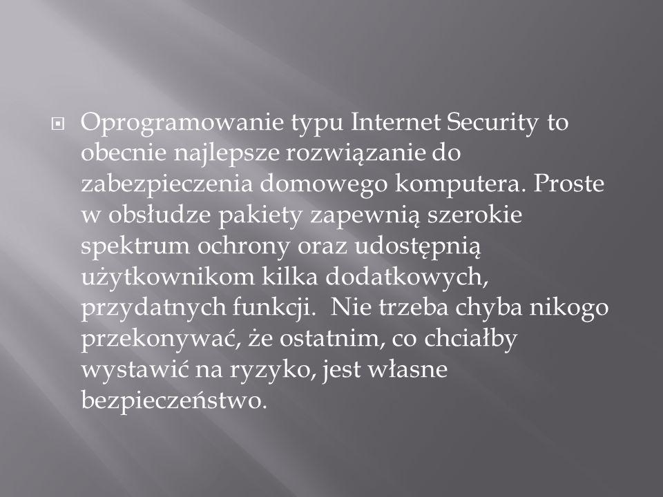 Oprogramowanie typu Internet Security to obecnie najlepsze rozwiązanie do zabezpieczenia domowego komputera.