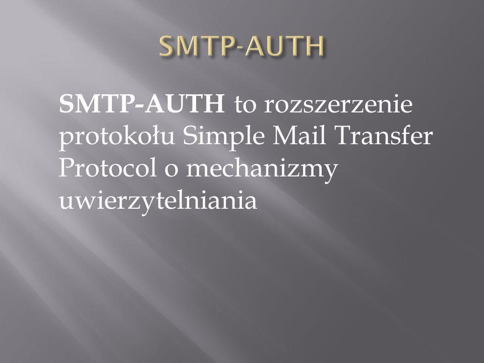 SMTP-AUTH to rozszerzenie protokołu Simple Mail Transfer Protocol o mechanizmy uwierzytelniania