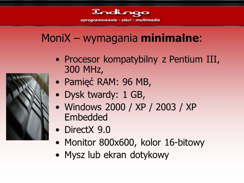 MoniX – wymagania minimalne: Procesor kompatybilny z Pentium III, 300 MHz, Pamięć RAM: 96 MB, Dysk twardy: 1 GB, Windows 2000 / XP / 2003 / XP Embedde
