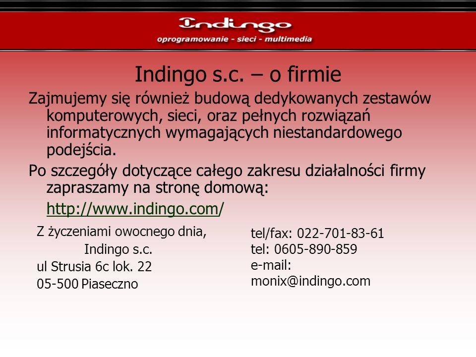 Indingo s.c. – o firmie Zajmujemy się również budową dedykowanych zestawów komputerowych, sieci, oraz pełnych rozwiązań informatycznych wymagających n