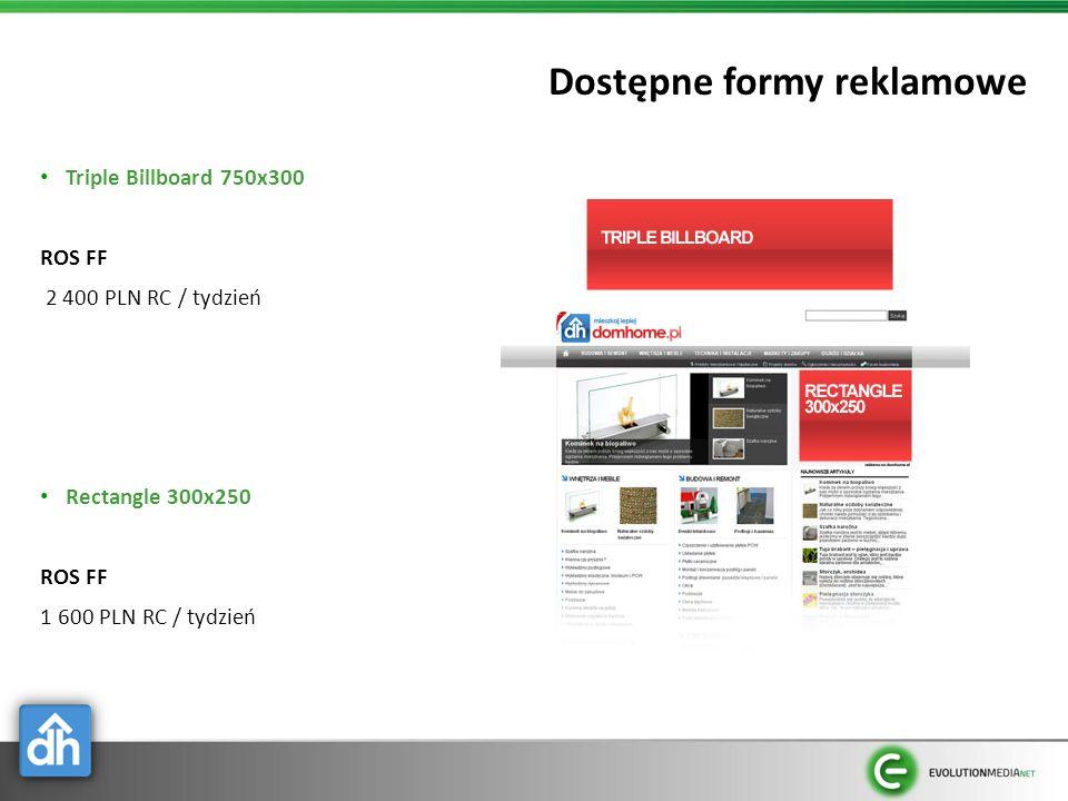Dostępne formy reklamowe Triple Billboard 750x300 ROS FF 2 400 PLN RC / tydzień Rectangle 300x250 ROS FF 1 600 PLN RC / tydzień